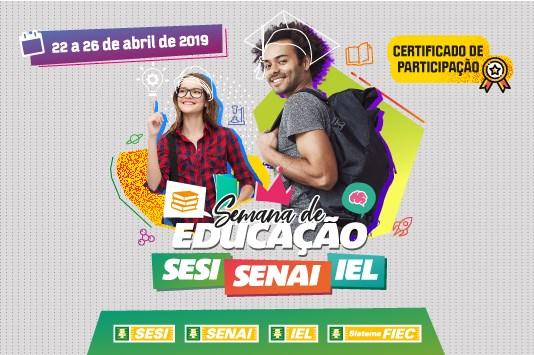 Resultado de imagem para SESI, SENAI e IEL promovem Semana de Educação em Fortaleza, Maracanaú, Sobral e Juazeiro do Norte